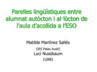 Parelles lingüístiques entre alumnat autòcton i al·lòcton de l'aula d'acollida a l'ESO
