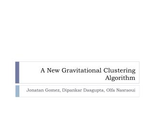 A New Gravitational Clustering Algorithm