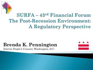 SURFA – 43 rd  Financial Forum The Post-Recession Environment:  A Regulatory Perspective