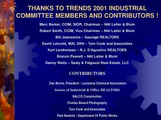 THANKS TO TRENDS 2001 INDUSTRIAL COMMITTEE MEMBERS AND CONTRIBUTORS !