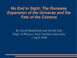 No End in Sight: The Runaway Expansion of the Universe and the Fate of the Cosmos