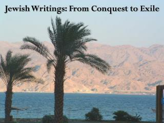 Jewish Writings: From Conquest to Exile
