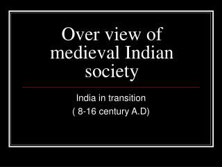 Over view of medieval Indian society