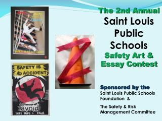 The 2nd Annual Saint Louis    Public Schools Safety Art & Essay Contest
