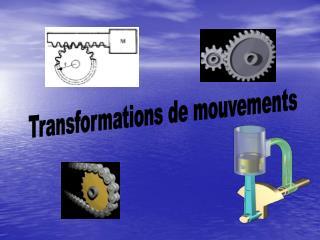 Transformations de mouvements