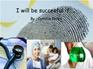 I will be succesful if....