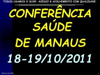 CONFERÊNCIA SAÚDE DE MANAUS 18-19/10/2011