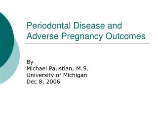 Periodontal Disease and Adverse Pregnancy Outcomes