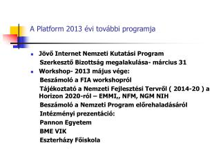 A Platform 2013 évi további programja