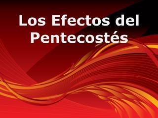 Los  Efectos  del  Pentecost�s