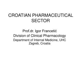 CROATIAN PHARMACEUTICAL SECTOR