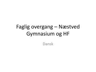 Faglig overgang � N�stved Gymnasium og HF