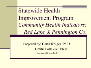 Statewide Health Improvement Program Community Health Indicators:       Red Lake & Pennington Co.