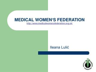 MEDICAL WOMEN � S FEDERATION medicalwomensfederation.uk/