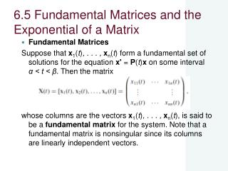 6.5 Fundamental Matrices and the Exponential of a Matrix