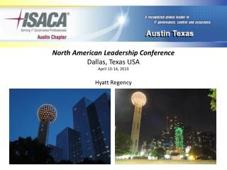 North American Leadership Conference Dallas, Texas USA April 13-14, 2013