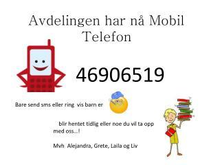 Avdelingen har nå Mobil Telefon