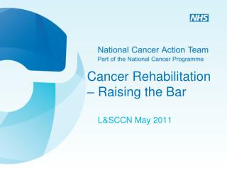 Cancer Rehabilitation – Raising the Bar