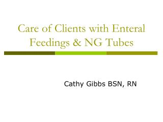 Care of Clients with Enteral Feedings & NG Tubes