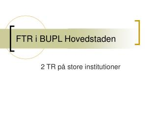 FTR i BUPL Hovedstaden