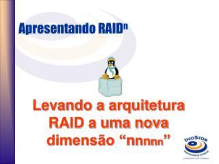 Apresentando RAID n