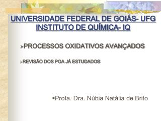 UNIVERSIDADE FEDERAL DE GOIÁS- UFG INSTITUTO DE QUÍMICA- IQ