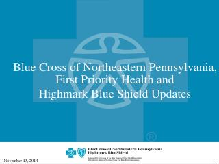 Blue Cross of Northeastern Pennsylvania, First Priority Health and  Highmark Blue Shield Updates