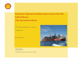 Deepwater Operations Safety Issues: Lessons from the Gulf of Mexico (The Macondo Incident)