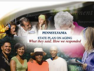 STATE PLAN ON AGING What they said; How we responded