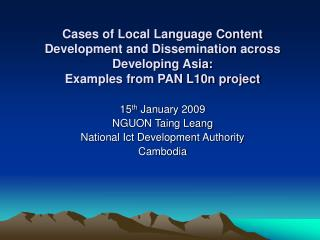 15 th  January 2009 NGUON Taing Leang National Ict Development Authority Cambodia