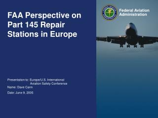 FAA Perspective on Part 145 Repair Stations in Europe