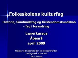 Folkeskolens kulturfag    Historie, Samfundsfag og Kristendomskundskab  - fag i forandring