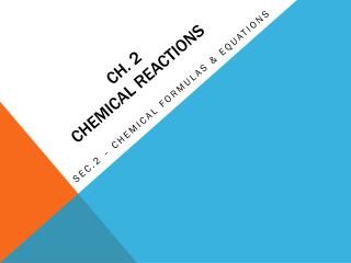 Ch. 2 Chemical reactions