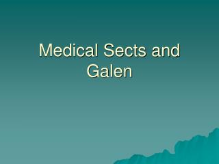Medical Sects and Galen