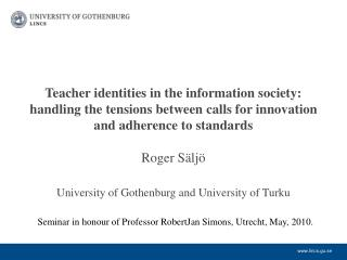 Roger Säljö University of Gothenburg and University of Turku