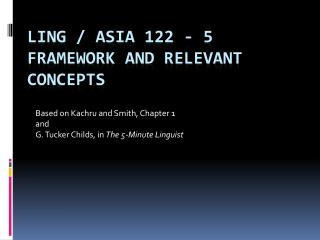Ling / Asia  122 - 5 Framework and Relevant Concepts