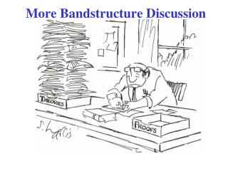 More  Bandstructure  Discussion
