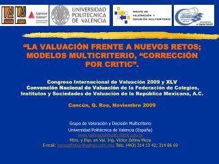 Grupo de Valoración y Decisión Multicriterio Universidad Politécnica de Valencia (España)