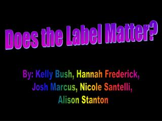 Does the Label Matter?
