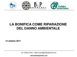 LA BONIFICA COME RIPARAZIONE  DEL DANNO AMBIENTALE 14 ottobre 2011