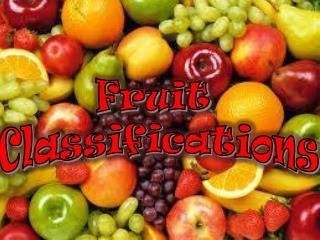 Fruit  Classifications