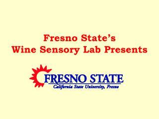 Fresno State's  Wine Sensory Lab Presents