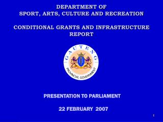 DEPARTMENT OF  SPORT, ARTS, CULTURE AND RECREATION CONDITIONAL GRANTS AND INFRASTRUCTURE REPORT