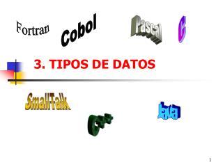3. TIPOS DE DATOS