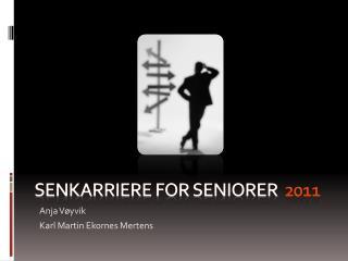 Senkarriere  for  seniorer 2011