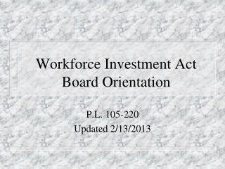 Workforce Investment Act Board Orientation