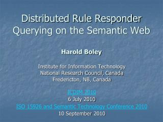 Distributed Rule Responder Querying on the Semantic Web Harold Boley