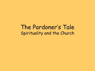 The Pardoner's Tale  Spirituality and the Church
