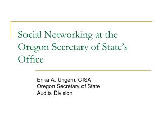 Social Networking at the Oregon Secretary of State s Office