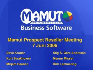 Mamut Prospect Reseller Meeting 7 Juni 2006